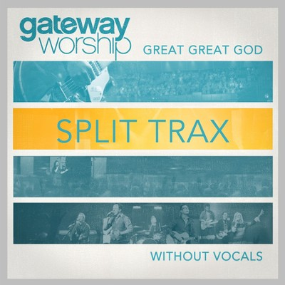 Great Great God Split Trax Without Vocals  [Music Download] -     By: Gateway Worship