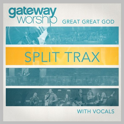 Great Great God Split Trax With Vocals  [Music Download] -     By: Gateway Worship