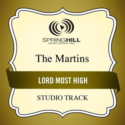 Lord Most High (Low Key Performance Track Without Background Vocals)  [Music Download] -     By: The Martins