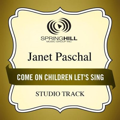 Come On Children Let's Sing (Studio Track)  [Music Download] -     By: Janet Paschal