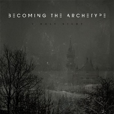 O Holy Night  [Music Download] -     By: Becoming The Archetype