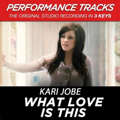 What Love Is This (Low Key Performance Track Without Background Vocals)  [Music Download] -     By: Kari Jobe