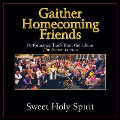 Sweet Holy Spirit (Original Key Performance Track Without Background Vocals)  [Music Download] -     By: Bill Gaither, Gloria Gaither