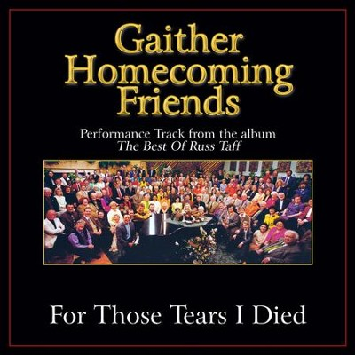 For Those Tears I Died (Low Key Performance Track Without Background Vocals)  [Music Download] -     By: Bill Gaither, Gloria Gaither