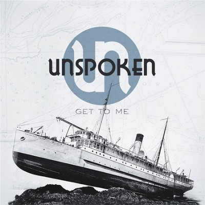 Get to Me - EP  [Music Download] -     By: Unspoken