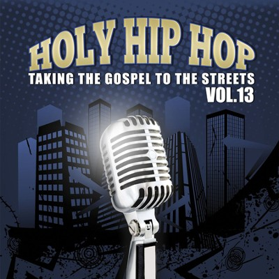 Holy Hip Hop, Vol. 13  [Music Download] -     By: Various Artists