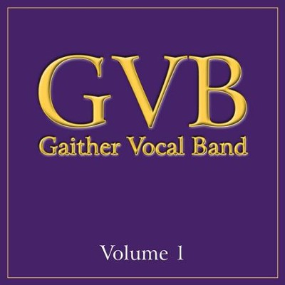 Gaither Vocal Band: Volume 1  [Music Download] -     By: Gaither Vocal Band