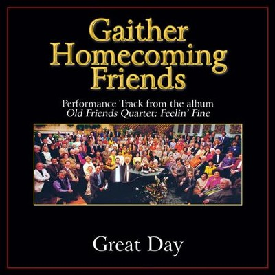 Great Day (Low Key Performance Track Without Background Vocals)  [Music Download] -     By: Bill Gaither, Gloria Gaither