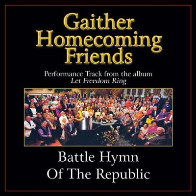 Battle Hymn of the Republic (Low Key Performance Track Without Background Vocals)  [Music Download] -     By: Bill Gaither, Gloria Gaither