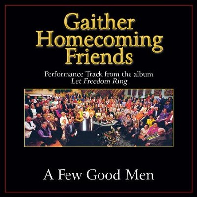 A Few Good Men (Original Key Performance Track With Background Vocals)  [Music Download] -     By: Bill Gaither, Gloria Gaither