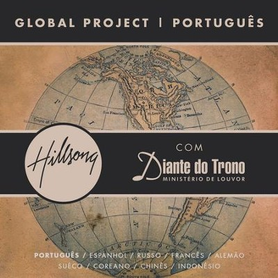 Global Project Portugues (with Diante Do Trono)  [Music Download] -     By: Hillsong Global Project