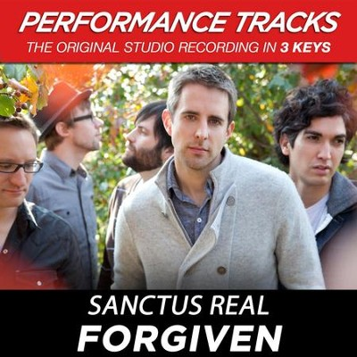 Forgiven (Medium Key Performance Track Without Background Vocals)  [Music Download] -     By: Sanctus Real