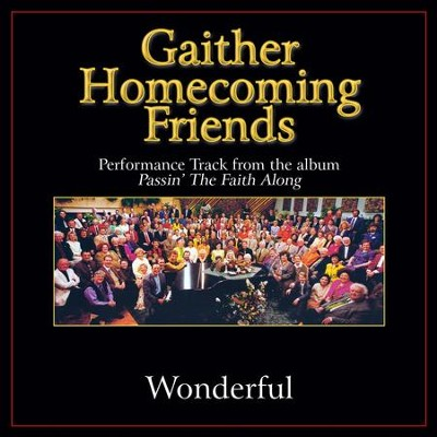 Wonderful (Original Key Performance Track Without Background Vocals)  [Music Download] -     By: Bill Gaither, Gloria Gaither