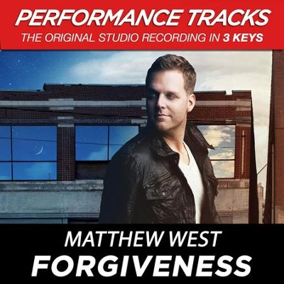 Forgiveness (High Key Performance Track Without Background Vocals)  [Music Download] -     By: Matthew West