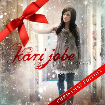 Where I Find You: Christmas Edition  [Music Download] -     By: Kari Jobe