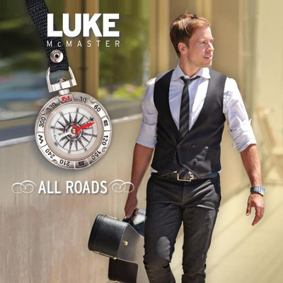 All Roads  [Music Download] -     By: Luke McMaster