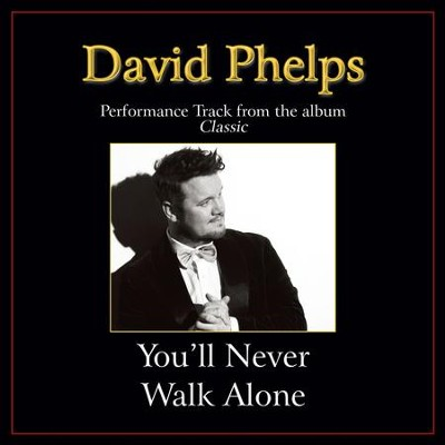 You'll Never Walk Alone (Low Key Performance Track Without Background Vocals)  [Music Download] -     By: David Phelps