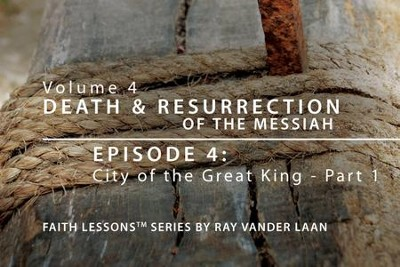 City of the Great King - Part 1  [Video Download] -     By: Ray Vander Laan