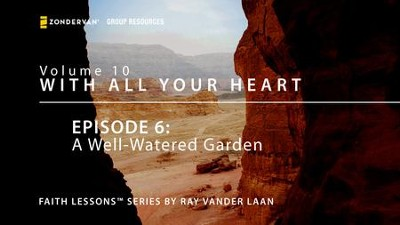 A Well-Watered Garden  [Video Download] -     By: Ray Vander Laan