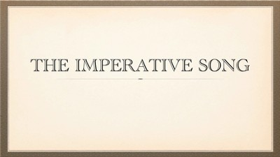 Singing Grammarian Video #15: Imperative Song  [Video Download] -     By: H. Daniel Zacharias