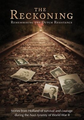 The Reckoning: Remembering the Dutch Resistance  [Video Download] -     By: Storytelling Pictures