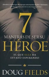 Siete Maneras de Ser su Héroe  (7 Ways to Be Her Hero)
