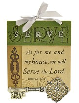 Serve, As For Me and My House Plaque, Key