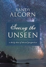 Seeing the Unseen: A Daily Dose of Eternal Perspective