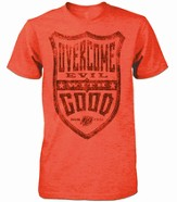 Overcome Evil With Good Shirt, Orange, Large