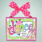 Dance with All Your Heart Plaque