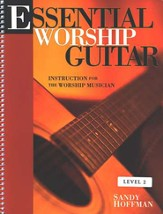 Essential Worship Guitar: Instruction for the Worship Musician
