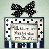 All Things are Possible Plaque, Blue and White