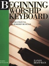 Beginning Worship Keyboard: Instruction for the Worship Musician