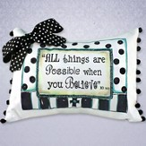 All Things are Possible Pillow With Bow, Black and White