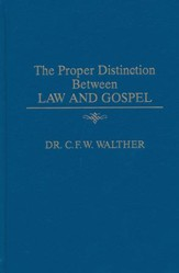 The Proper Distinction Between Law and Gospel