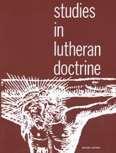 Studies in Lutheran Doctrine