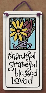 Thankful, Grateful Blessed, Loved Plaque