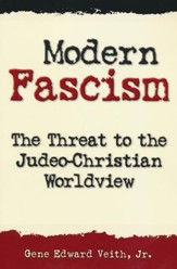 Modern Fascism: The Threat to the Judeo-Christian Worldview