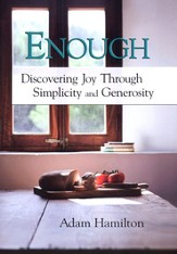 Enough: Discovering Joy Through Simplicity and Generosity - DVD Video Study