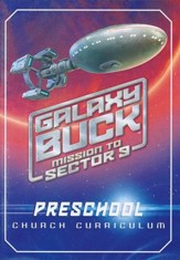 Galaxy Buck: Mission to Sector 9, Preschool Church Curriculum