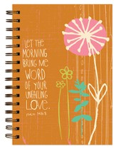 Let the Morning Bring Me Word Of Your Unfailing Love Journal