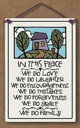 In This Place We Do Love Plaque