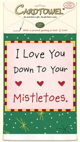 I Love You Down to Your Mistletoes, Gift Towel to Personalize, Envelope and Pen Included