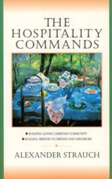 The Hospitality Commands: Building Loving Christian Community