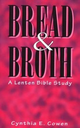 Bread and Broth: A Lenten Bible Study