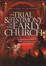 Trial and Testimony of the Early Church