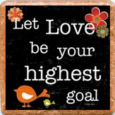Let Love Be Your Highest Goal Trivet