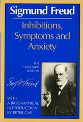 Inhibitions, Symptoms and Anxiety: The Standard Edition of the Complete Psychological Works of Sigmund Freud