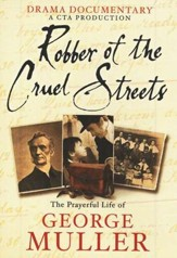 Robber of the Cruel Streets: The Prayerful Life of  George Muller, DVD