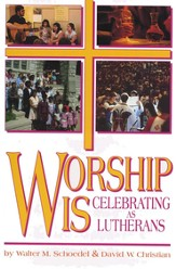 Worship Is Celebrating As Lutherans